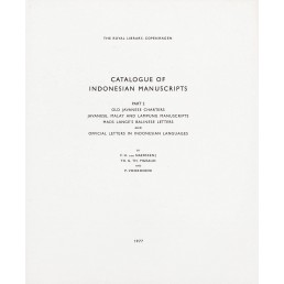 Catalogue of Indonesian Manuscripts - Part 2. Old Javanese charters, Javanese, Malay and Lampung manuscripts, Mads Lamhe's Balinese letters and Official letters in Indonesian languages